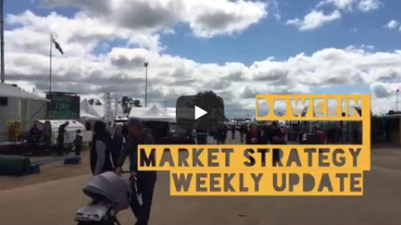 Dowerin Weekly Strategy Market Update